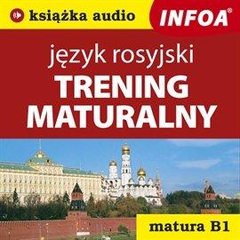 Trening maturalny - język rosyjski - Audiobook (Książka audio MP3) do pobrania w całości w archiwum ZIP