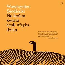 Na końcu świata czyli Afryka dzika - Audiobook (Książka audio MP3) do pobrania w całości w archiwum ZIP