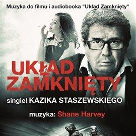 """Muzyka do filmu i audiobooka """"Układ zamknięty"""" - Audiobook (Książka audio MP3) do pobrania w całości w archiwum ZIP"""