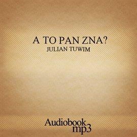 A to pan zna? - Audiobook (Książka audio MP3) do pobrania w całości w archiwum ZIP