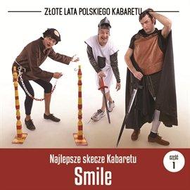 Najlepsze skecze Kabaretu Smile. Część 1 - Audiobook (Książka audio MP3) do pobrania w całości w archiwum ZIP