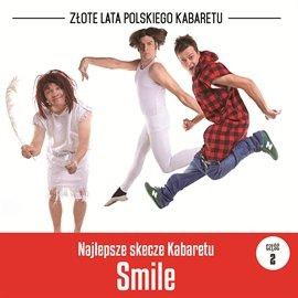 Najlepsze skecze Kabaretu Smile.  Część 2 - Audiobook (Książka audio MP3) do pobrania w całości w archiwum ZIP