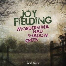 Morderstwa nad Shadow Creek - Audiobook (Książka audio MP3) do pobrania w całości w archiwum ZIP