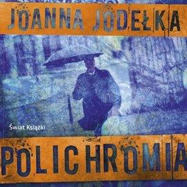 Polichromia - Audiobook (Książka audio MP3) do pobrania w całości w archiwum ZIP