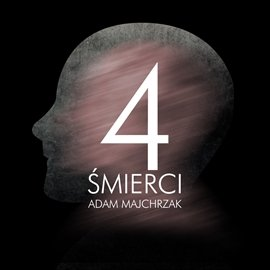 Cztery śmierci - Audiobook (Książka audio MP3) do pobrania w całości w archiwum ZIP