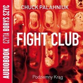 Fight Club. Podziemny Krąg - Audiobook (Książka audio MP3) do pobrania w całości w archiwum ZIP