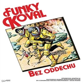 Funky Koval: Bez Oddechu - Audiobook (Książka audio MP3) do pobrania w całości w archiwum ZIP