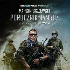 Porucznik Jamróz. Tom 4 - Audiobook (Książka audio MP3) do pobrania w całości w archiwum ZIP