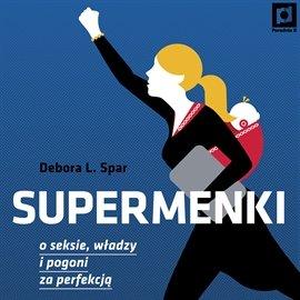 Supermenki. O seksie, władzy i pogoni za perfekcją - Audiobook (Książka audio MP3) do pobrania w całości w archiwum ZIP