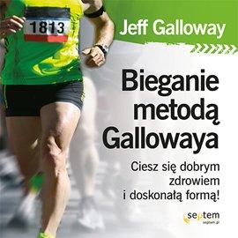 Bieganie metodą Gallowaya. Ciesz się dobrym zdrowiem i doskonałą formą! - Audiobook (Książka audio MP3) do pobrania w całości w archiwum ZIP