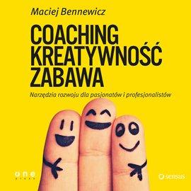 Coaching, kreatywność, zabawa - Audiobook (Książka audio MP3) do pobrania w całości w archiwum ZIP