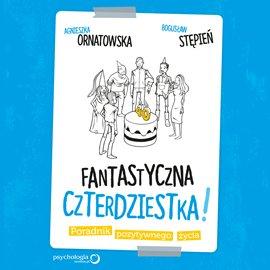 Fantastyczna czterdziestka! Poradnik pozytywnego życia - Audiobook (Książka audio MP3) do pobrania w całości w archiwum ZIP