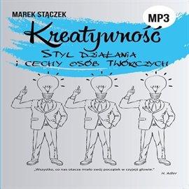 Kreatywność. Styl działania i cechy osób twórczych - Audiobook (Książka audio MP3) do pobrania w całości w archiwum ZIP