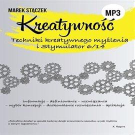 KREATYWNOŚĆ. Techniki twórczego myślenia i Stymulator 6/14 - Audiobook (Książka audio MP3) do pobrania w całości w archiwum ZIP