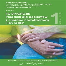 Po diagnozie. Poradnik dla pacjentów z chorobą nowotworową i ich rodzin - Audiobook (Książka audio MP3) do pobrania w całości w archiwum ZIP