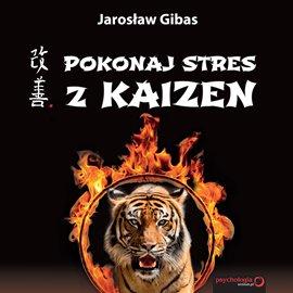 Pokonaj stres z Kaizen - Audiobook (Książka audio MP3) do pobrania w całości w archiwum ZIP
