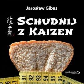 Schudnij z Kaizen - Audiobook (Książka audio MP3) do pobrania w całości w archiwum ZIP