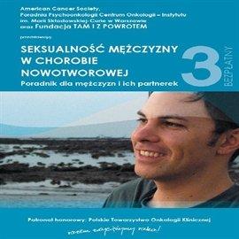 Seksualność mężczyzny w chorobie nowotworowej. Poradnik dla mężczyzn i ich partnerek - Audiobook (Książka audio MP3) do pobrania w całości w archiwum ZIP