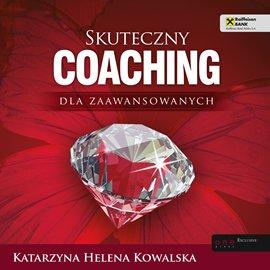 Skuteczny coaching dla zaawansowanych - Audiobook (Książka audio MP3) do pobrania w całości w archiwum ZIP