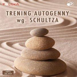 Trening autogenny wg Schultza - Audiobook (Książka audio MP3) do pobrania w całości w archiwum ZIP
