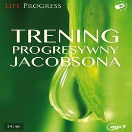 Trening progresywny Jacobsona - Audiobook (Książka audio MP3) do pobrania w całości w archiwum ZIP