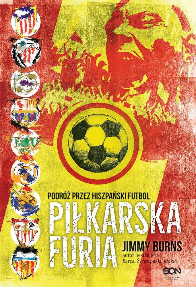 Piłkarska furia. Podróż przez hiszpański futbol - Ebook (Książka na Kindle) do pobrania w formacie MOBI