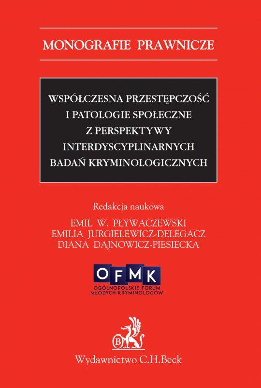 Współczesna przestępczość i patologie społeczne z perspektywy interdyscyplinarnych badań kryminologicznych - Ebook (Książka PDF) do pobrania w formacie PDF