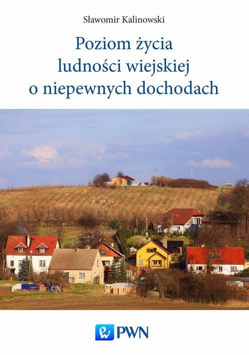 Poziom życia ludności wiejskiej o niepewnych dochodach - Ebook (Książka na Kindle) do pobrania w formacie MOBI