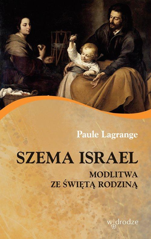 Szema Israel. Modlitwa ze Świętą Rodziną - Ebook (Książka PDF) do pobrania w formacie PDF