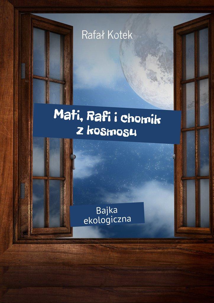 Mati, Rafi ichomik zkosmosu - Ebook (Książka na Kindle) do pobrania w formacie MOBI