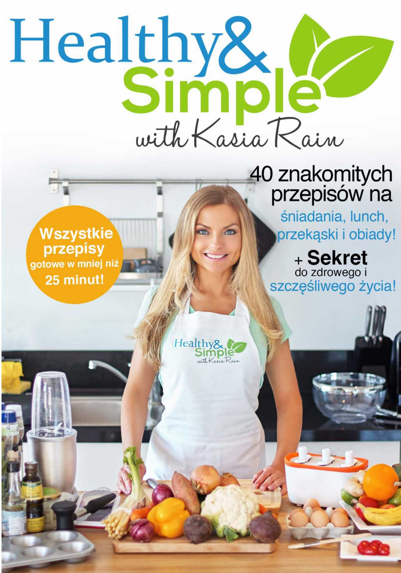 Healthy and Simple with Kasia Rain - Ebook (Książka na Kindle) do pobrania w formacie MOBI