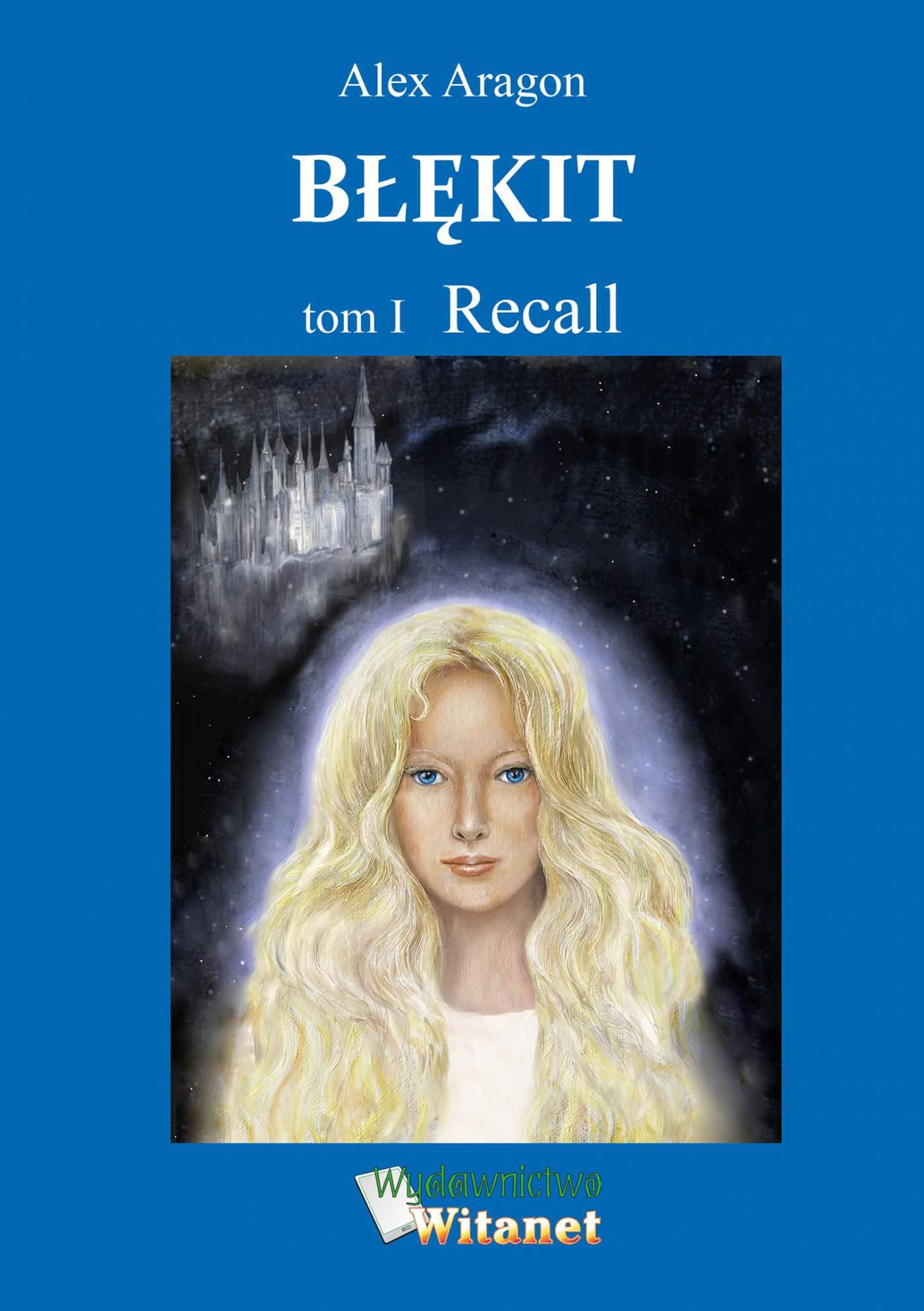 Błękit. Tom I. Recall - Ebook (Książka na Kindle) do pobrania w formacie MOBI