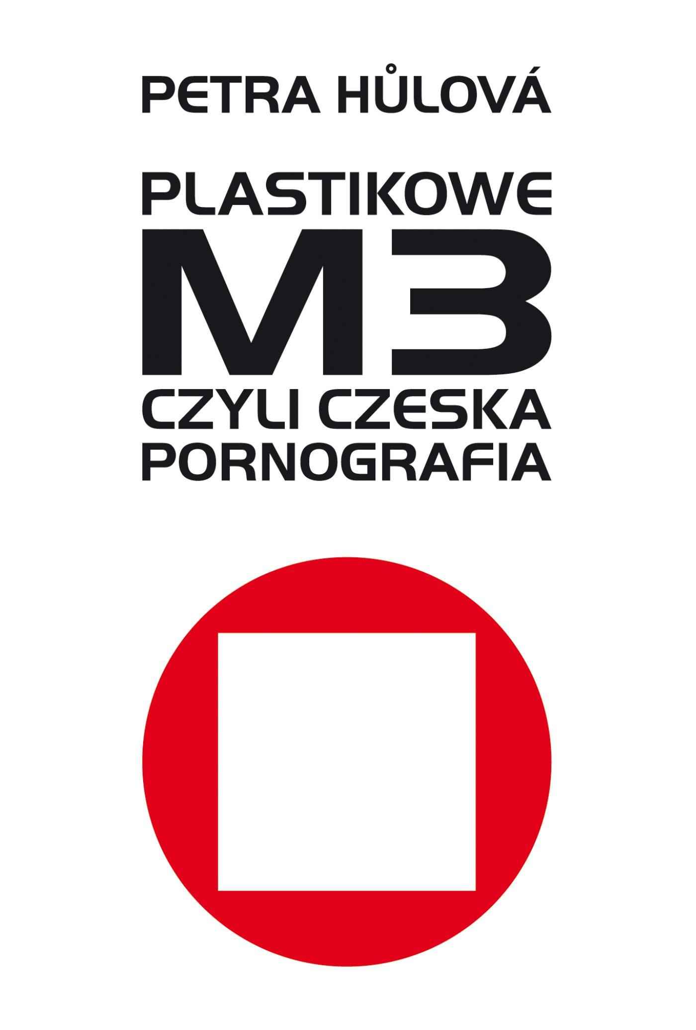 Plastikowe M3, czyli czeska pornografia - Ebook (Książka na Kindle) do pobrania w formacie MOBI