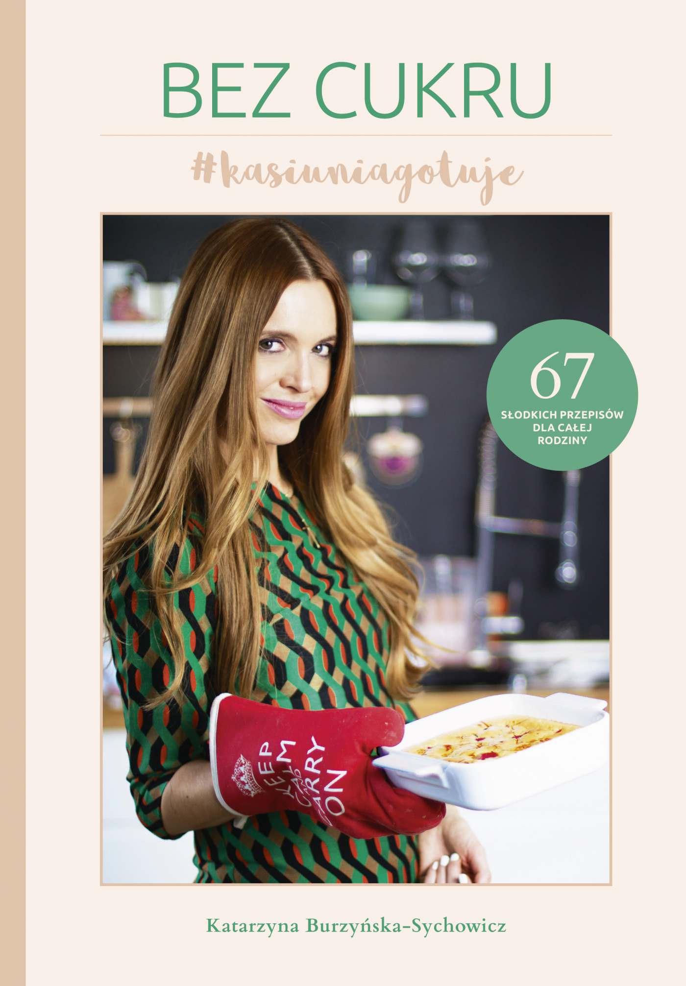 Bez cukru #kasiuniagotuje - Ebook (Książka EPUB) do pobrania w formacie EPUB