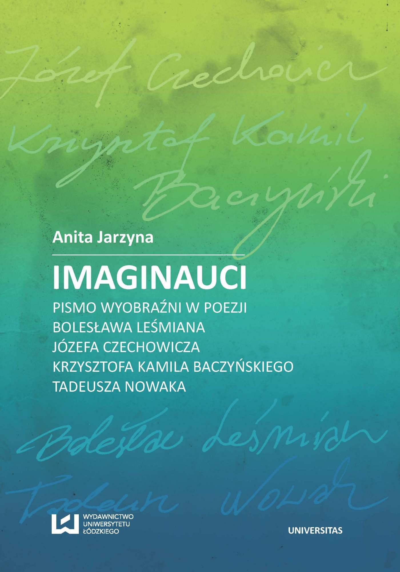 Imaginauci. Pismo wyobraźni w poezji Bolesława Leśmiana, Józefa Czechowicza, Krzysztofa Kamila Baczyńskiego, Tadeusza Nowaka - Ebook (Książka PDF) do pobrania w formacie PDF