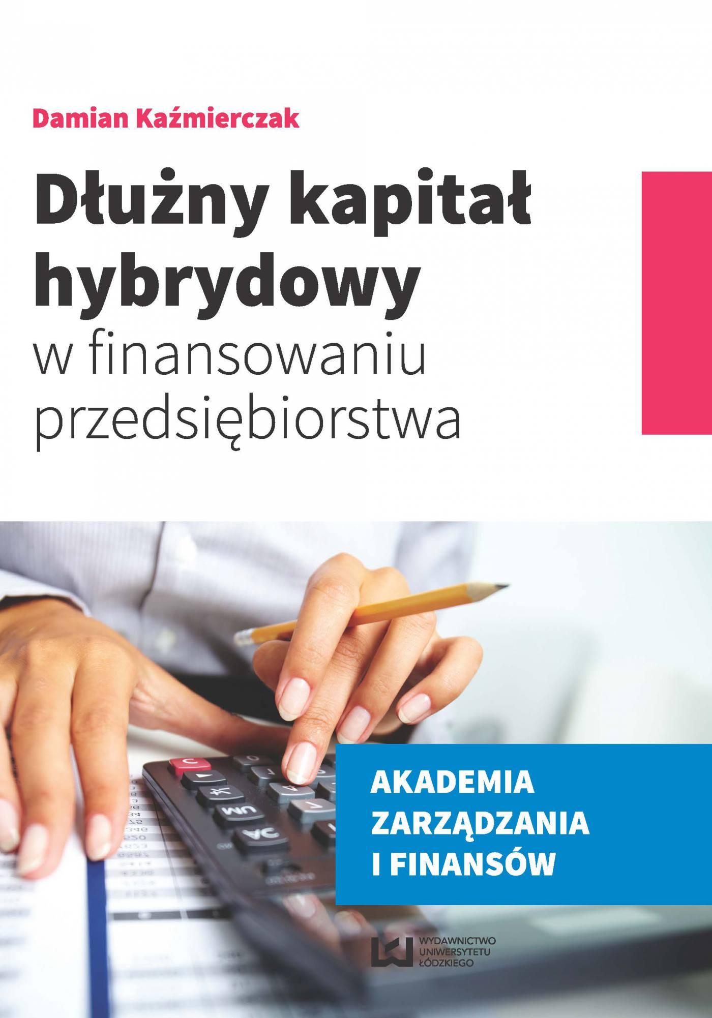 Dłużny kapitał hybrydowy w finansowaniu przedsiębiorstwa - Ebook (Książka PDF) do pobrania w formacie PDF