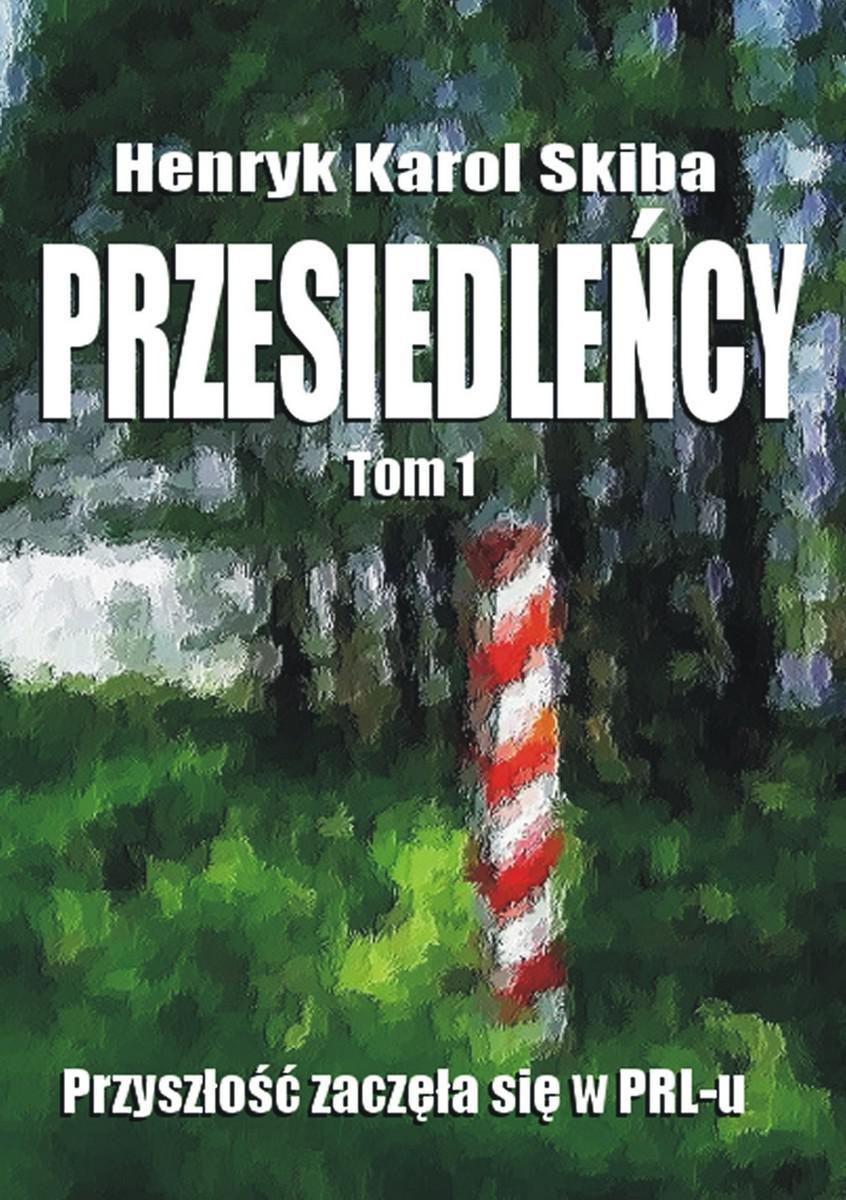 Przesiedleńcy. Tom 1: Przyszłość zaczęła się w PRL-u - Ebook (Książka na Kindle) do pobrania w formacie MOBI
