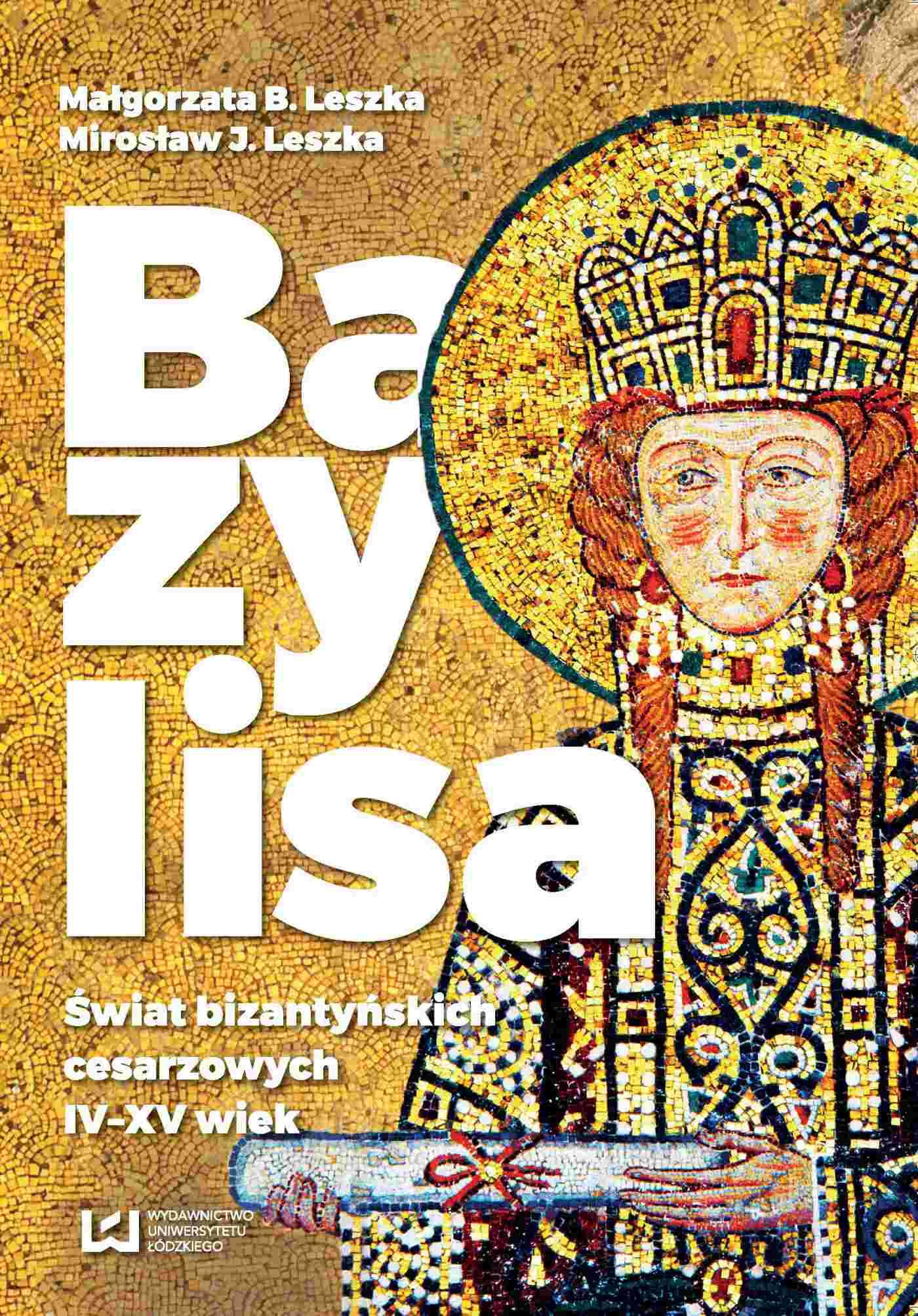 Bazylisa. Świat bizantyńskich cesarzowych (IV-XV wiek) - Ebook (Książka EPUB) do pobrania w formacie EPUB