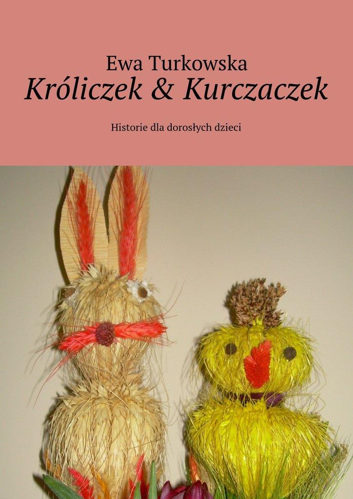 Króliczek & Kurczaczek - Ebook (Książka na Kindle) do pobrania w formacie MOBI