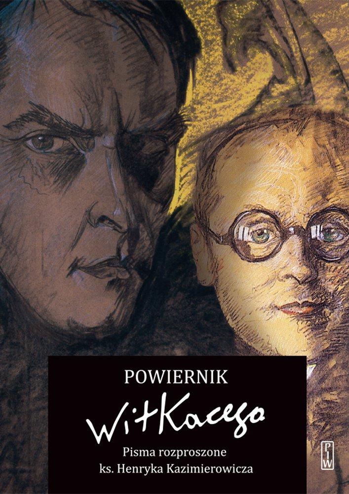 Powiernik Witkacego. Pisma rozproszone ks. Henryka Kazimierowicza - Ebook (Książka EPUB) do pobrania w formacie EPUB