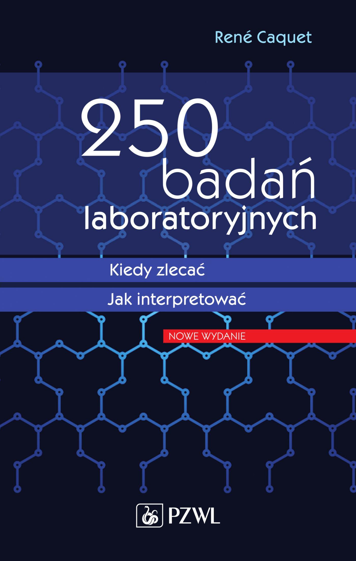 250 badań laboratoryjnych Kiedy zlecać Jak interpretować - Ebook (Książka EPUB) do pobrania w formacie EPUB