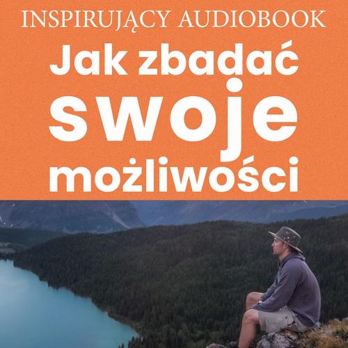 Jak zbadać swoje możliwości - Audiobook (Książka audio MP3) do pobrania w całości w archiwum ZIP