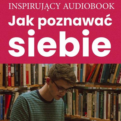 Jak poznawać siebie - Audiobook (Książka audio MP3) do pobrania w całości w archiwum ZIP