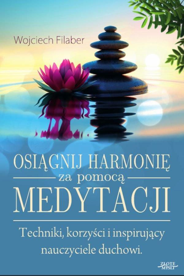 Osiągnij harmonię za pomocą medytacji - Ebook (Książka EPUB) do pobrania w formacie EPUB