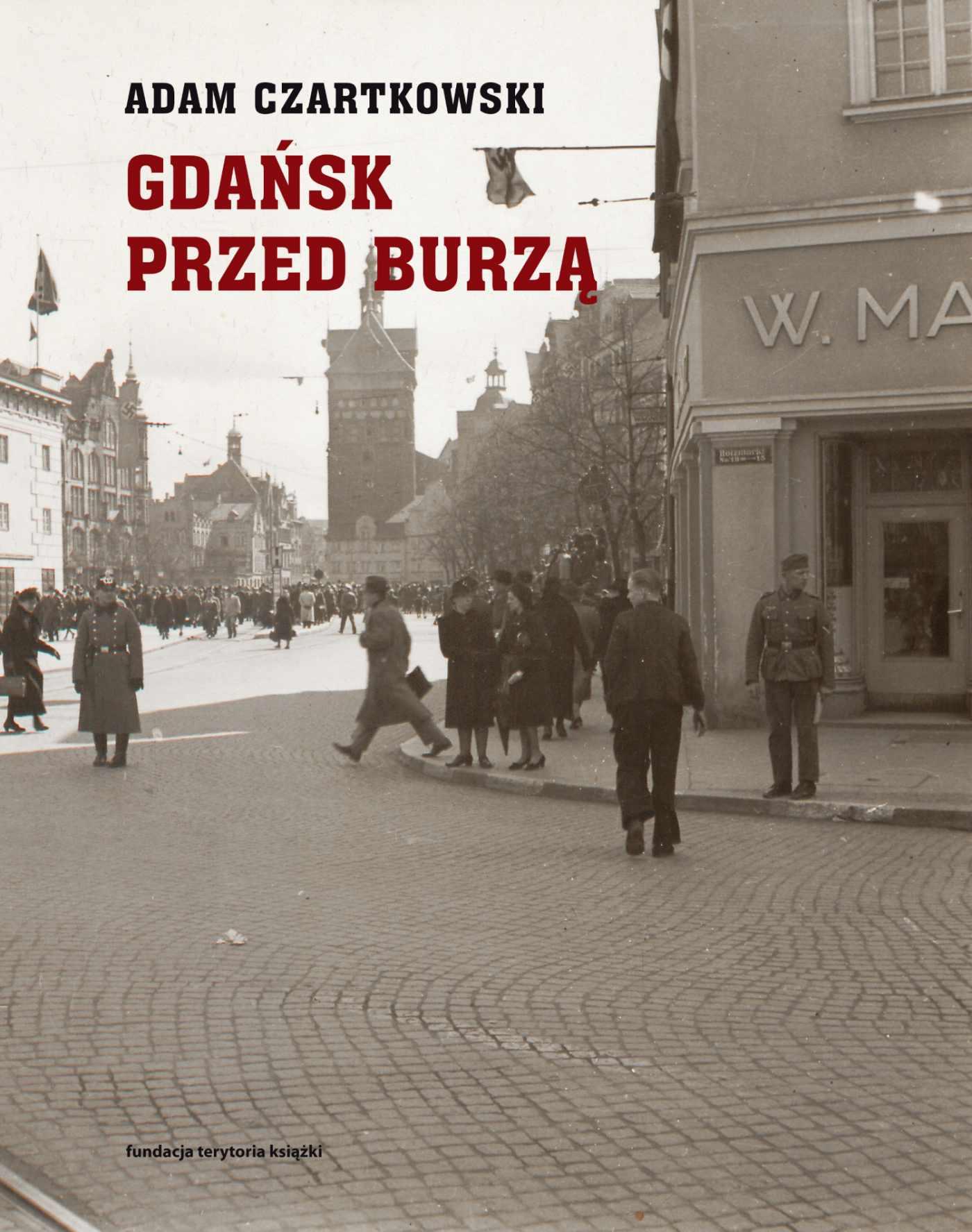 """Gdańsk przed burzą. Korespondencja z Gdańska dla """"Kuriera Warszawskiego"""" t. 1: 1931-1934 - Ebook (Książka na Kindle) do pobrania w formacie MOBI"""