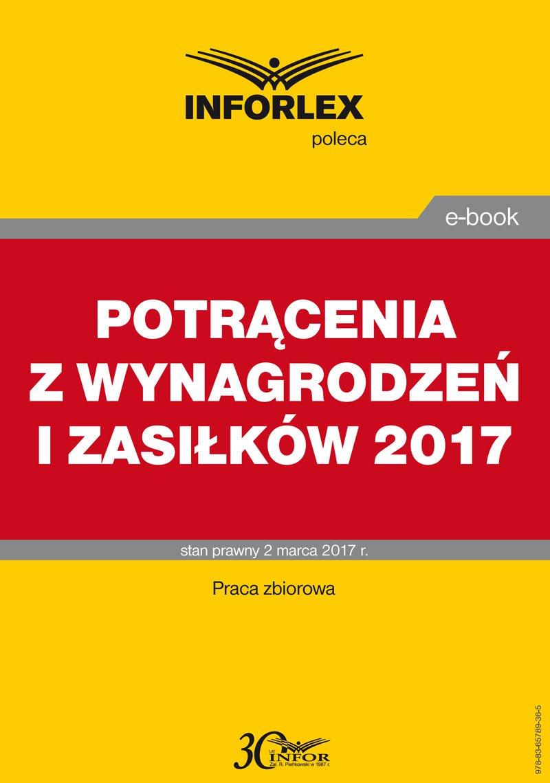Potrącenia z wynagrodzeń i zasiłków 2017 r. - Ebook (Książka PDF) do pobrania w formacie PDF