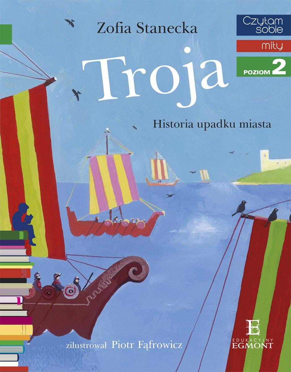 Troja. Historia upadku miasta. Czytam Sobie - Ebook (Książka na Kindle) do pobrania w formacie MOBI