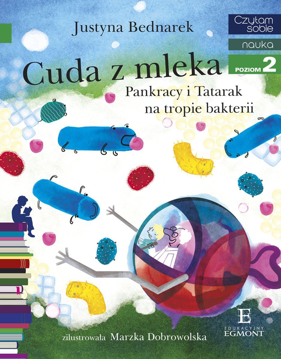 Cuda z mleka. Pankracy i Tatarak na tropie bakterii. Czytam sobie - Ebook (Książka na Kindle) do pobrania w formacie MOBI