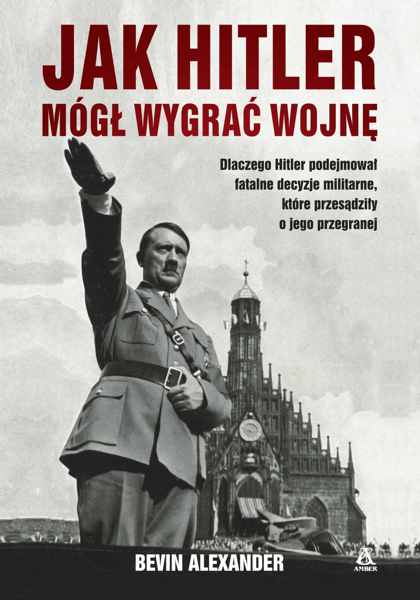 Jak Hitler mógł wygrać wojnę - Ebook (Książka EPUB) do pobrania w formacie EPUB