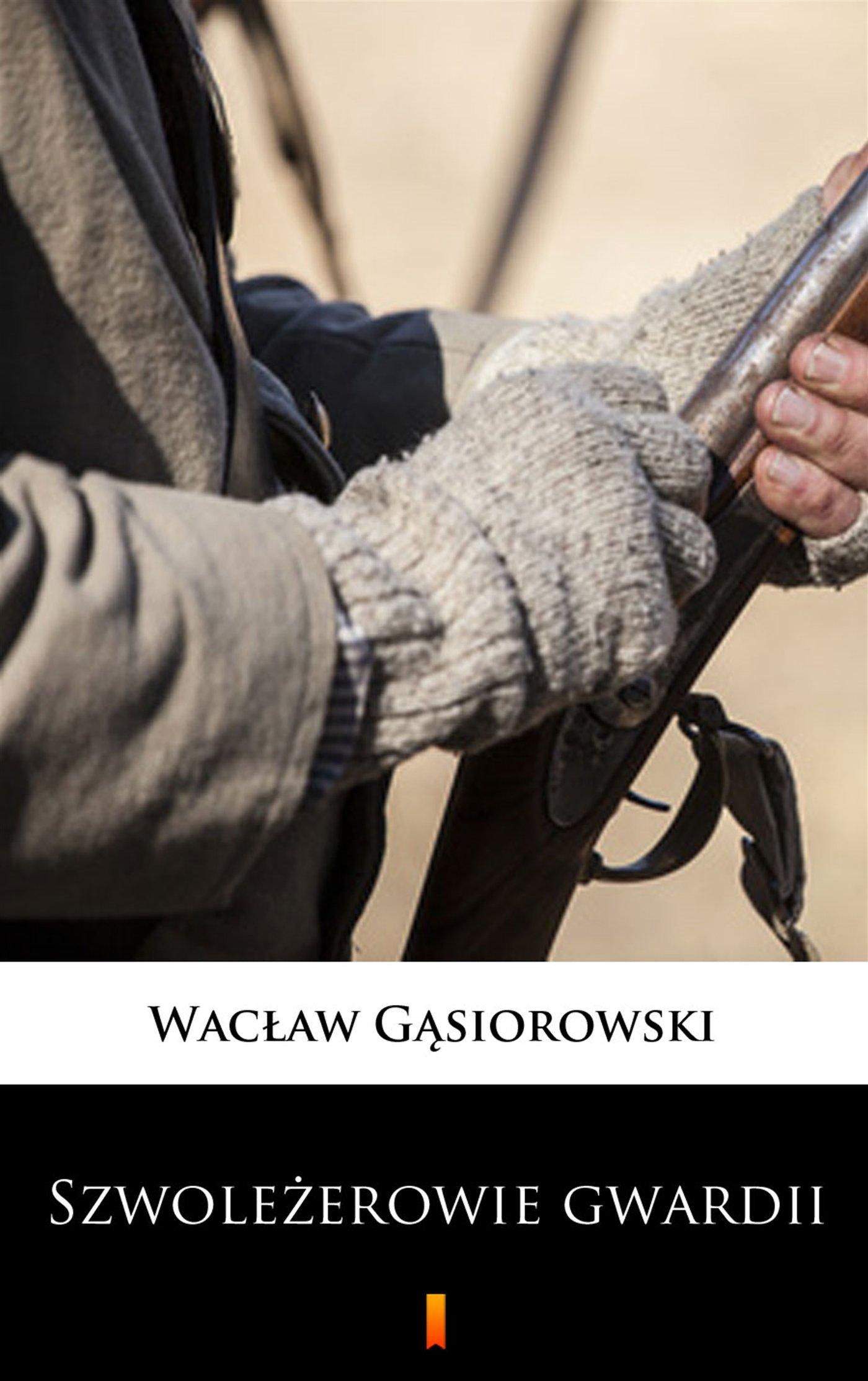 Szwoleżerowie gwardii - Ebook (Książka EPUB) do pobrania w formacie EPUB